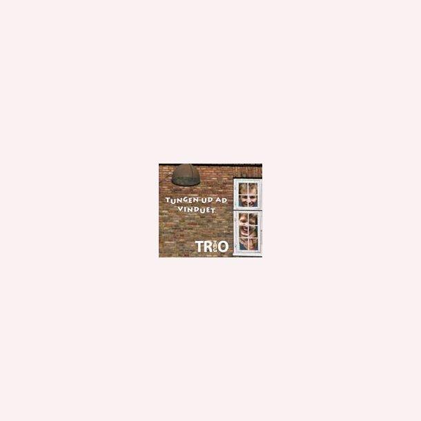 Trio THG - Tungen ud af vinduet