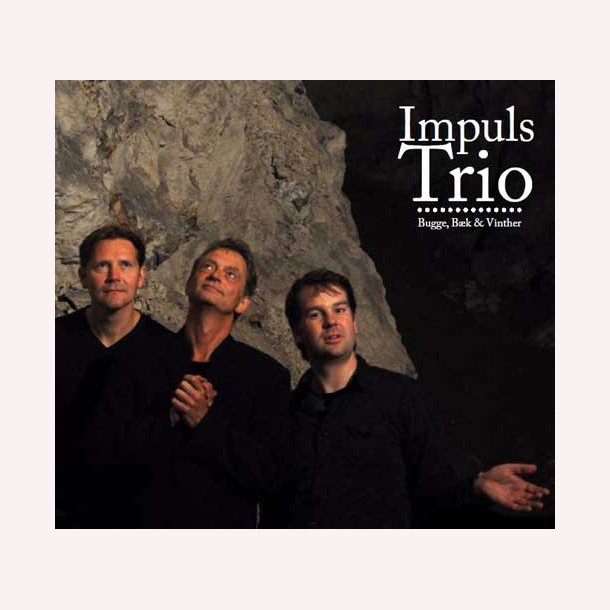 Impuls Trio - Bugge, Bæk & Vinther