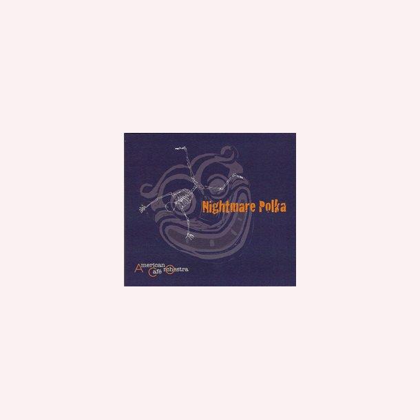 American Café Orchestra - Nigtmare Polka