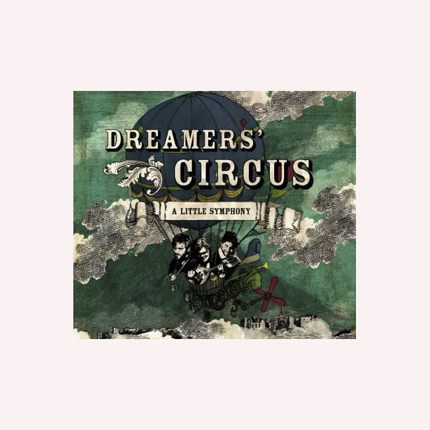 Dreamers' Circus - A Little Symphony