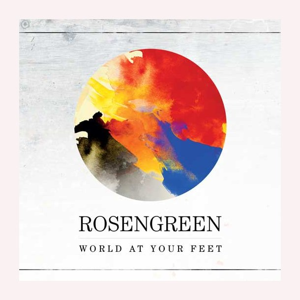 Rosengreen - World at your feet