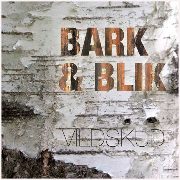 Bark & Blik - Vildskud