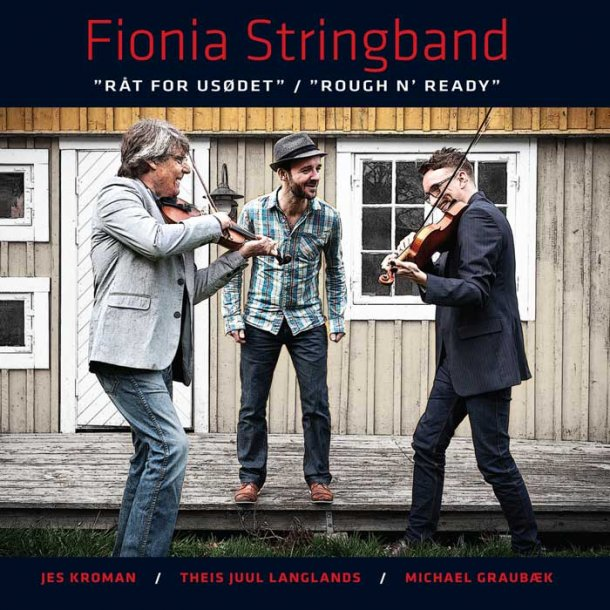 Fionia Stringband - Råt for usødet/Rough N' Ready