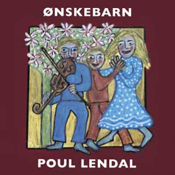 Poul Lendal - Ønskebarn