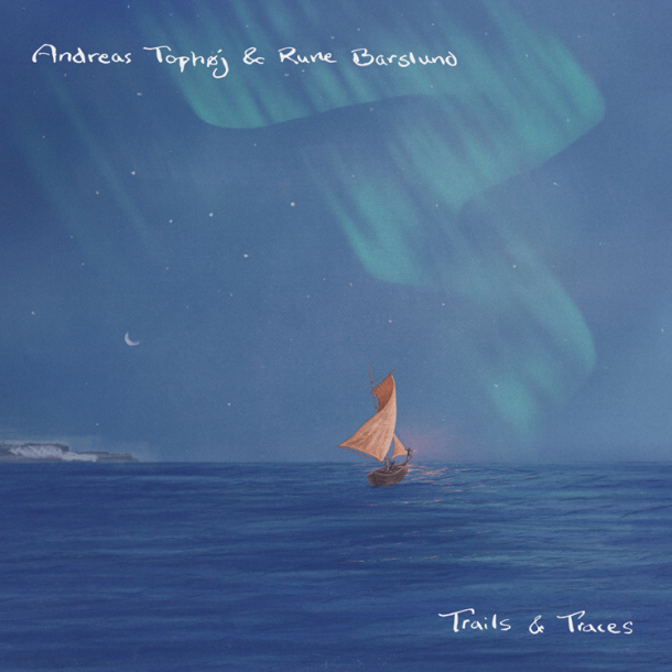 Andreas Tophøj & Rune Barslund – Trails and Traces (VINYL)