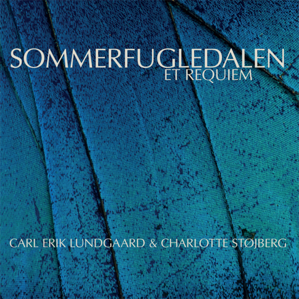 Carl Erik Lundgaard & Charlotte Støjberg - Sommerfugledalen -et requiem