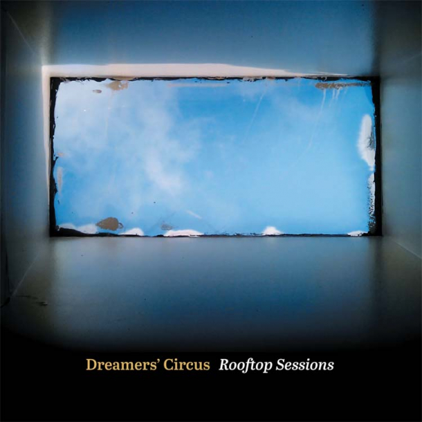 Dreamers' Circus - Rooftop Sessions (VINYL)