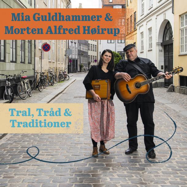 Mia Guldhammer & Morten Alfred Høirup - Tral, Tråd & Traditioner