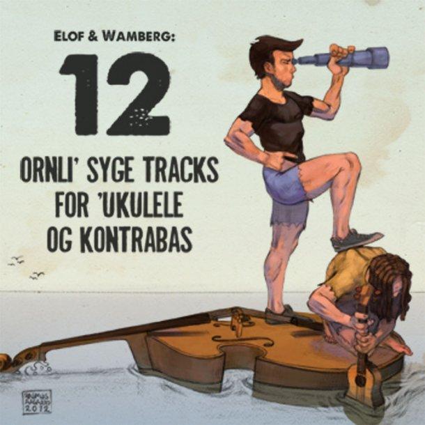 Elof & Wamberg – 12 'Ornli' syge tracks