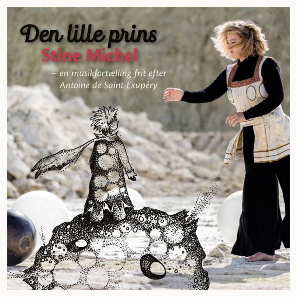 Stine Michel – Den Lille Prins  - En musikfortælling frit efter Antoine de Saint-Exupéry