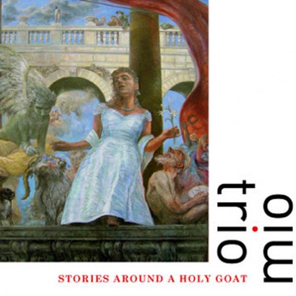 Trio Mio - Stories around a holy goat